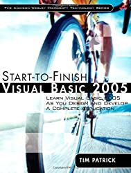Start-to-Finish Visual Basic 2005: Learn Visual Basic 2005 as You Design and Develop a Complete Application by Tim Patrick (2006-11-17)