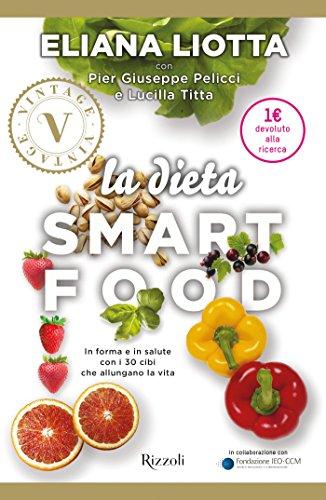 La dieta smartfood (VINTAGE): In forma e in salute con i 30 cibi