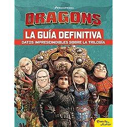 Cómo entrenar a tu dragón. La guía definitiva (Dreamworks. Cómo entrenar a tu dragón)