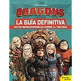 Cómo entrenar a tu dragón. La guía definitiva (Dreamworks.
