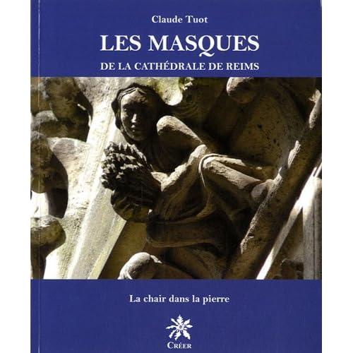 Les masques de la cathédrale de Reims : La chair dans la pierre