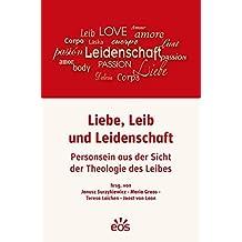 Liebe, Leib und Leidenschaft: Personsein aus der Sicht der Theologie des Leibes