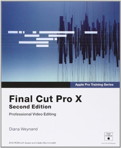 Apple Pro Training Series: Final Cut Pro X (2nd Edition) by Weynand, Diana (2013) Paperback