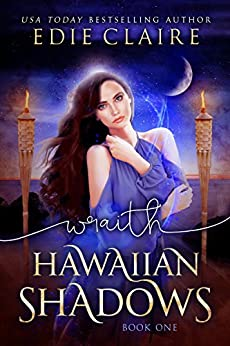 Wraith: A Tropical Island Paranormal Romance (Hawaiian Shadows Book 1) (English Edition)