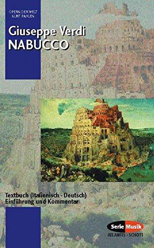 Nabucco. Textbuch (Italienisch - Deutsch). Einführung und Kommentar (Italienische Einführung)