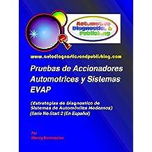 Pruebas de Accionadores Automotrices y Sistemas EVAP (Estrategias de Diagnostico de Sistemas Automotrices Modernos nº 2)