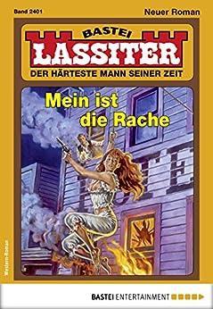 Lassiter 2401 - Western: Mein ist die Rache