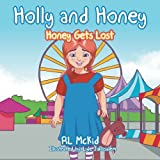 Holly and Honey: Honey Gets Lost