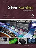 Steinkorallen im Aquarium: Band 2 (NTV Meerwasseraquaristik)