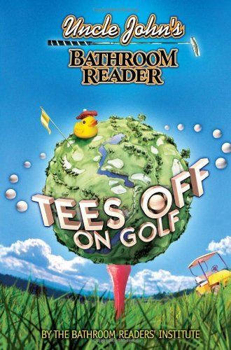 Uncle John's Bathroom Reader Tees Off on Golf by Bathroom Readers' Institute (2005-05-10) par Bathroom Readers' Institute