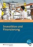Ökonomische Kompetenz: Investition und Finanzierung: Arbeitsbuch