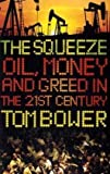 The Squeeze: Oil, Money and Greed in the 21st Century