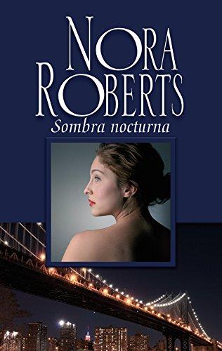Sombra nocturna: Historias nocturnas (2) (Nora Roberts) por Nora Roberts
