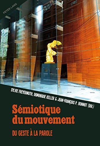 Sémiotique du mouvement: Du geste à la parole