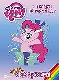Super colorissima. I segreti di Ponyville. My Little Pony. Ediz. illustrata: 3