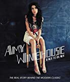 Amy Winehouse : Back to Black - The Real Story Behind the Modern Classic