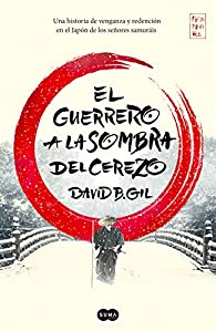 El guerrero a la sombra del cerezo par David B. Gil