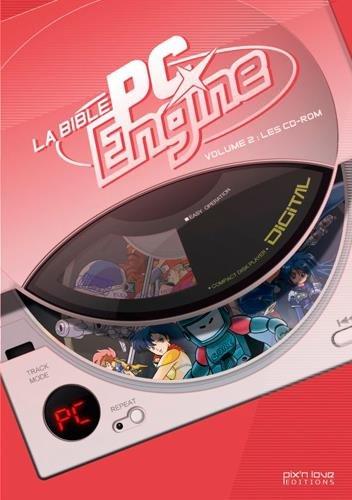Le Bible PC Engine : Volume 2, Les CD-Rom