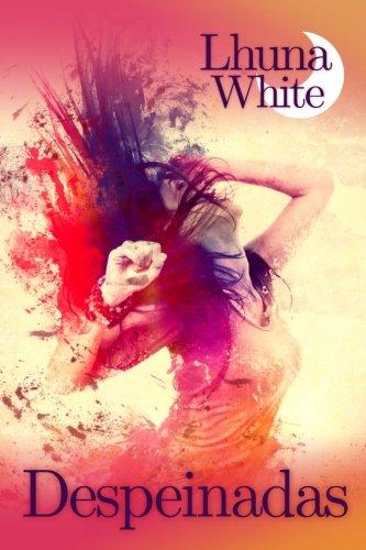 Despeinadas por Lhuna White