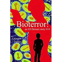Bioterror! (an Ell Donsaii story #14) (English Edition)
