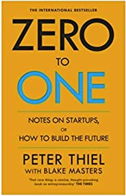Zero To One Notes On Start Ups, Or How To Build The Future by Blake Masters, Peter Thiel - Paperback