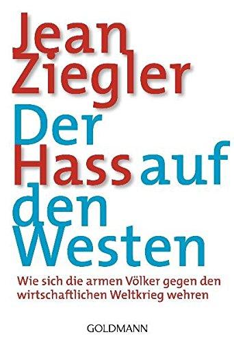 Der Hass auf den Westen: Wie sich die armen Völker gegen den wirtschaftlichen Weltkrieg wehren - A-line Weste