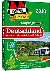 ACSI Campingführer Deutschland 2018: + Benelux-Dänemark-Österreich-Schweiz, 2630 Campingplätze in 7 Ländern (Hallwag Promobil)