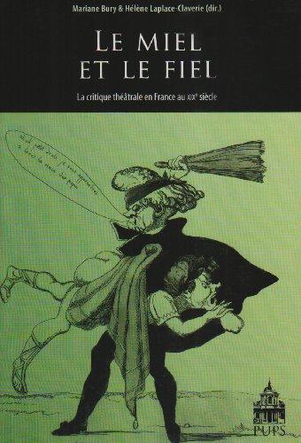 Le miel et le fiel : La critique théâtrale en France au XIXe siècle