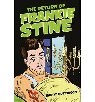 [(The Return of Frankie Stine)] [ By (author) Barry Hutchison, Consultant editor Alan Gibbons, Series edited by Natalie Packer ] [February, 2014]