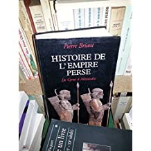 Histoire de l'Empire de Perse De Cyrus à Alexandre