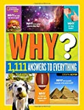 Why? Over 1,111 Answers to Everything: Over 1,111 Answers to Everything (Fun Facts)