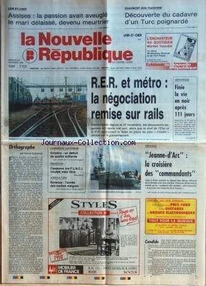 NOUVELLE REPUBLIQUE (LA) [No 13427] du 30/11/1988 - LES CONFLITS SOCIAUX - VERONIQUE LE GUEN / FINIE LA VIE EN NOIR APRES 111 JOURS DANS LE GOUFFRE DE L'AVEYRON - ORTHOGRAPHE PAR GUENERON - REDDITION / CASANOVA INCULPE MAIS LIBRE - DEFENSE / LA JEANNE-D'ARC - LA CROISIERE DES COMMANDANTS - CHAUMONT-SUR-THARONNE / DECOUVERTE DU CADAVRE D'UN TURC POIGNARDE -