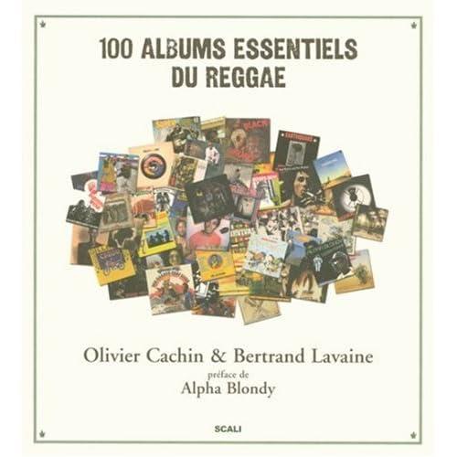 100 albums essentiels du reggae (Ancien prix Editeur : 38 Euros)
