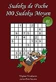 Sudoku de Poche - Niveau Moyen - N°1: 100 Sudokus Moyens - à emporter partout - Format poche (A6 - 10.5 x 15 cm)