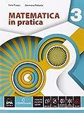 Matematica in pratica. Per le Scuole superiori. Con e-book. Con espansione online: 3