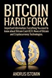 Bitcoin Hard Fork: Important Information, Everything You need to know about Bitcoin Cash BCH, News of Bitcoin and Cryptocurrency Technologies.