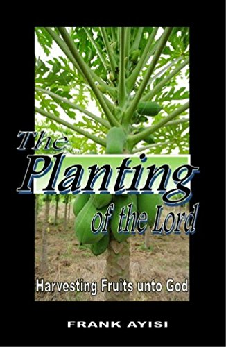 the-planting-of-the-lord-harvesting-fruits-unto-god-english-edition