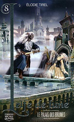 L'Elfe de lune - tome 8 Le palais des brumes (08)
