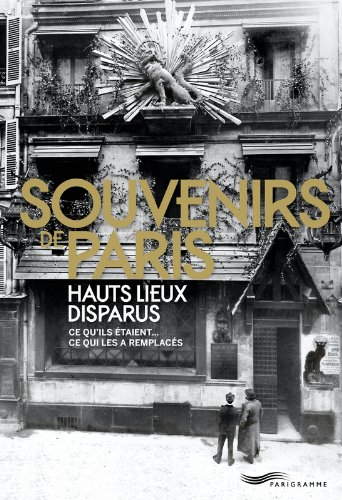 Souvenirs de Paris, hauts lieux disparus