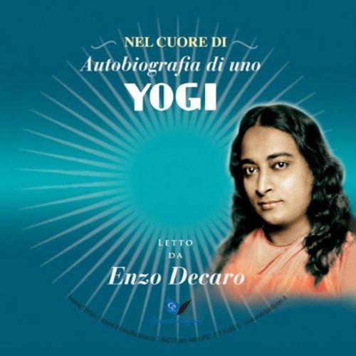 Il meglio di Autobiografia di uno Yogi  Audiolibri