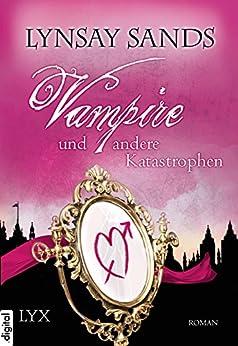 Vampire und andere Katastrophen (Argeneau 11)