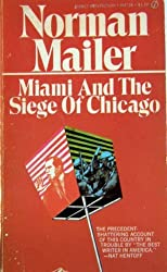 Miami and the Siege of Chicago by Norman Mailer (1968-10-01)