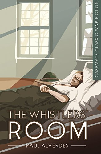 The Whistlers' Room: A Novel (Casemate Classic War Fiction Book 10) (English Edition)