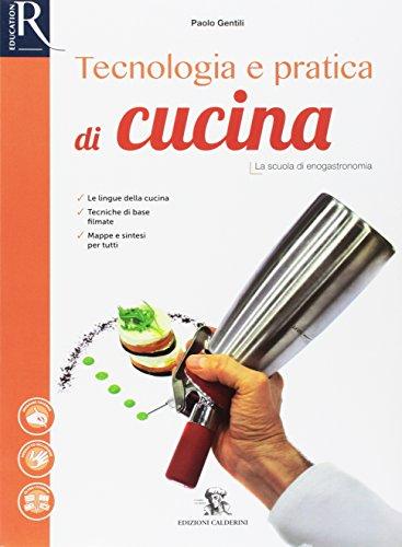 Tecnologia e pratica di cucina. Per le Scuole superiori. Con e-book. Con 2 espansioni online. Con libro: Laboratorio competenze