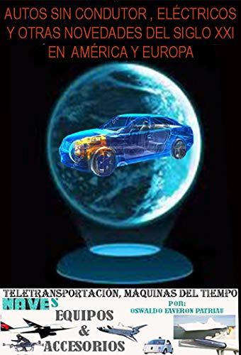 Autos Sin Conductor, Eléctricos y Otras Novedades del Siglo XXI en ...