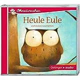 Heule Eule (CD): OHRWÜRMCHEN-Hörbuch, ca. 19 min