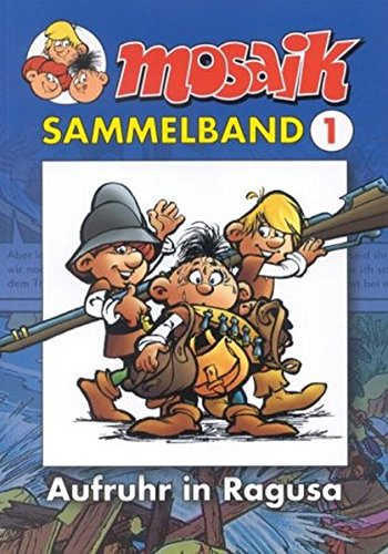 MOSAIK Sammelband 001 Softcover: Aufruhr in Ragusa