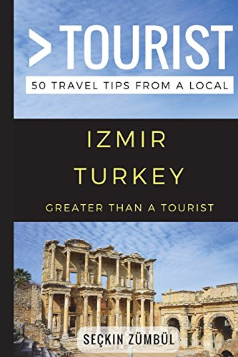 Greater Than a Tourist Izmir Turkey: 50 Travel Tips from a Local