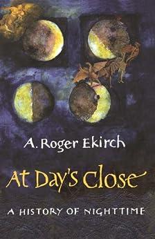 At Day's Close: A History Of Nighttime por A. Roger Ekirch Gratis