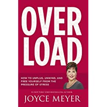 Overload: How to Unplug, Unwind and Free Yourself from the Pressure of Stress (English Edition)